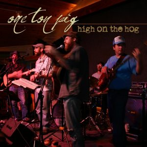 One Ton Pig's High On the Hog Album