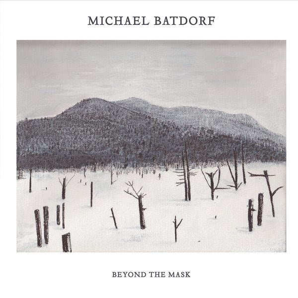 Michael Batdorf's Album Beyond The Mask