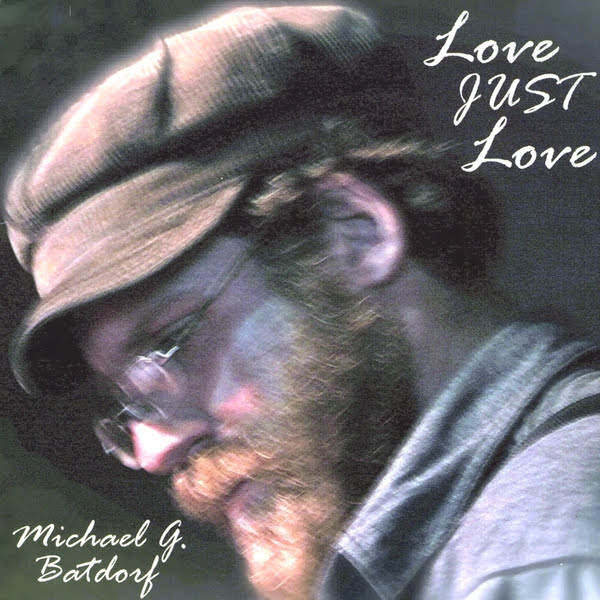 Michael Batdorf's Album Love Just Love