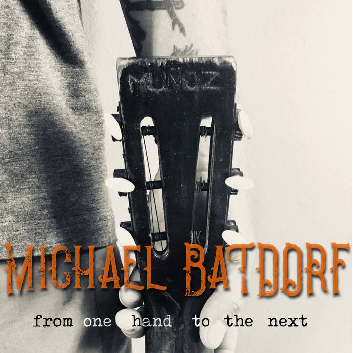 Michael Batdorf's Album From One Hand To The Next